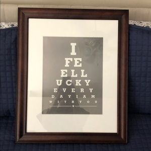 I feel lucky everyday I am with you framed sign